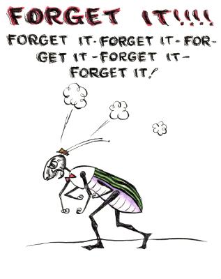 Forget It!!!